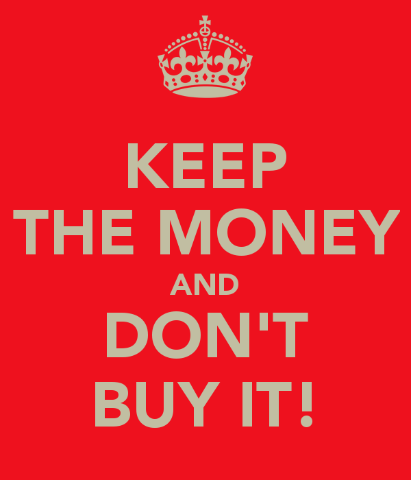keep-the-money-and-don-t-buy-it